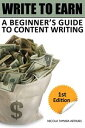 Write to Earn: A Beginner's Guide to Content Writing【電子書籍】[ Nicola Tam...