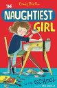 Naughtiest Girl 1: Naughtiest Girl In The SchoolBook 1【電子書籍】[ Enid Blyton ]
