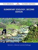 Elementary Zoology, Second Edition - The Original Classic Edition【電子書籍】[ Vernon L. (Vernon Lyman) Kellogg ]
