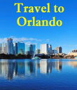 Travel to Orlando【電子書籍】[ Keeran Jacobson ]