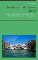 Northeast Italy (including Emilia-Romagna, Veneto & Venice) Travel Guide