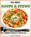 書, 雜誌, 漫畫 - 101 Best Soups & StewsEasy & Delicious Gumbos, Chowders & Chili Recipes【電子書籍】[ Nancy F. Thomas ]
