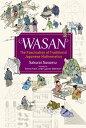 Wasan, the Fascination of Traditional Japanese Mathematics【電子書籍】[ SAKURAI Susumu ]