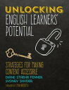 Unlocking English Learners' PotentialStrategies for Making Content Accessible
