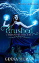 Crushed (Demon Within Book Two)【電子書籍】[ Ginna Moran ]