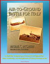 Air-to-Ground Battle for Italy: A World War II Memoir by a P-40 and P-47 Fighter Pilot - Fears, Uncertainties, and Accomplishments of Ordinary Americans at War【電子書籍】 Progressive Management