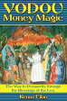 Vodou Money MagicThe Way to Prosperity through the Blessings of the Lwa【電子書籍】[ Kenaz Filan ]