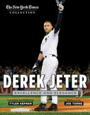 Derek Jeter: Excellence and Elegance【電子書籍】[ The New York Times ]