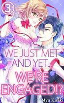 We just met and yet... we're engaged!? Vol.3 (TL Manga)
