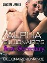 Alpha Billionaire's New Secretary【電子書籍】[ Crystal James ]