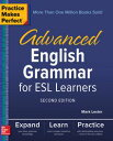 Practice Makes Perfect: Advanced English Grammar for ESL Learners, Second Edition【電子書籍】 Mark Lester