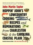 Hoppin' John's Lowcountry CookingRecipes and Ruminations from Charleston and the Carolina Coastal Plain【電子書籍】[ John Martin Taylor ]