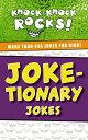 Joke-tionary JokesMore Than 444 Jokes for Kids