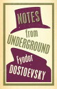 Notes from Underground【電子書籍】 Fyodor Dostoevsky