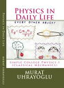 Physics in Daily Life Simple College Physics-I (Classical Mechanics)【電子書籍】 Murat Uhrayoglu