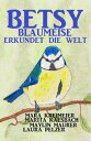 Betsy Blaumeise erkundet die Welt【電子書籍】[ Mara Kreimeier ]