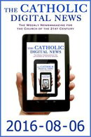 The Catholic Digital News 2016-08-06 (Special Issue: Pope Francis at World Youth Day 2016)