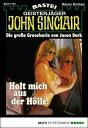 John Sinclair - Folge 1445Holt mich aus der H?lle【電子書籍】[ Jason Dark ]