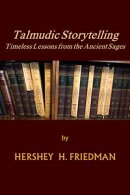 Talmudic Storytelling: Timeless Lessons from the Ancient Sages