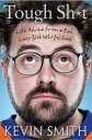 Tough Sh*t: Life Advice from a Fat, Lazy Slob Who Did GoodLife Advice from a Fat, Lazy Slob Who Did Good【電子書籍】[ Kevin Smith ]