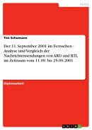 Der 11. September 2001 im Fernsehen - Analyse und Vergleich der Nachrichtensendungen von ARD und RTL im Zeit��