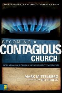Becoming a Contagious ChurchIncreasing Your Church's Evangelistic Temperature【電子書籍】[ Mark Mittelberg ]