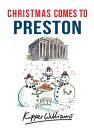 Christmas Comes to Preston