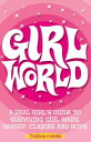 Girl WorldA Real Girl's Guide to Surviving Girl Wars, Gossip, Cliques and Boys【電子書籍】[ Theresa Cheung ]