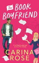 The Book Boyfriend【電子書籍】[ Carina Rose ]