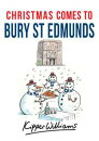 Christmas Comes to Bury St Edmunds