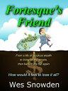 Fortesque's Friend【電子書籍】[ Wes Snowden ]