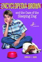 Encyclopedia Brown and the Case of the Sleeping Dog【電子書籍】 Donald J. Sobol