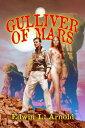 Gulliver of Mars【電子書籍】[ Edwin L. Arnold ]