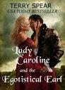 ショッピングf-05d Lady Caroline and the Egotistical Earl【電子書籍】[ Terry Spear ]