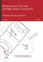 Breaking away from man coverage using running feints (TU 18)Handball technical literature【電子書籍】[ J?rg Madinger ]