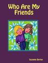 書, 雜誌, 漫畫 - Who Are My Friends【電子書籍】[ Suzanne Berton ]