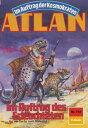 """Atlan 733: Im Auftrag des ErleuchtetenAtlan-Zyklus """"Im Auftrag der Kosmokraten""""【電子書籍】[ Hubert Haensel ]"""