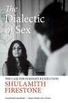 The Dialectic of SexThe Case for Feminist Revolution[ Shulamith Firestone ]
