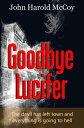 Goodbye Lucifer【電子書籍】[ John Harold McCoy ]