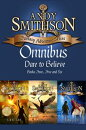 Dare to Believe: Teen & Young Adult Epic Fantasy Bundle (Series Bundle Andy Smithson Bk 4, 5 & 6): Dragons, Serpents, Unicorns, Pegasus, Pixies, Trolls, Dwarfs, Knights and More!