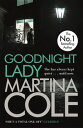 Goodnight LadyA compelling thriller of power and corruption【電子書籍】[ Martina Cole ]