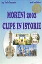 Moreni 2002: Clipe in istorie【電子書籍】[ Vasile Dragomir ]