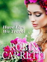 Have Lips We Travel【電子書籍】[ Robin Carretti ]