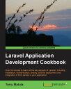 Laravel Application Development Cookbook【電子書籍】[ Terry Matula ]