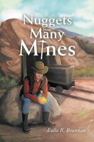 Nuggets from Many Mines【電子書籍】[ Eulie R. Brannan ]
