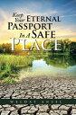 Keep Your Eternal Passport in a Safe Place【電子書籍】[ Welday Ansel ]