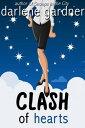 Clash of Hearts (A Romantic Comedy)【電子書籍】[ Darlene Gardner ]