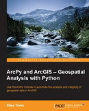 ArcPy and ArcGIS �� Geospatial Analysis with Python