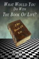 What Would You Do With The Book Of Life?