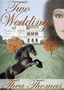 書, 雜誌, 漫畫 - Two Weddings【電子書籍】[ Thea Thomas ]